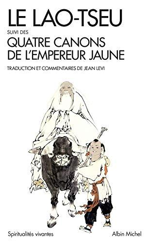 Le Lao-Tseu: Suivi des Quatre Canons de l'empereur jaune
