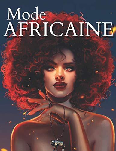 Mode Africaine: Pour les adultes, les adolescents et les filles, pour tous ceux qui aiment les robes de mode et la beauté des femmes noires afro-américaines.
