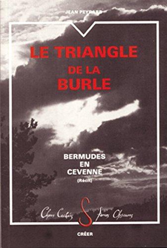 Le triangle de la Burle -Bermude en Cévenne (ETRANGE)