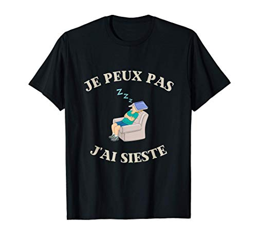 Je peux pas j'ai sieste humour dormir homme femme T-Shirt