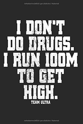 I Don't Do Drugs I Run 100M To Get High: Notizbuch Für Ultra Runner Laufen Notizen Planer Tagebuch (Liniert, 15 x 23 cm, 120 Linierte Seiten, 6' x 9') Ultra Trail Running Spruch Für 100M Ultra Läufer