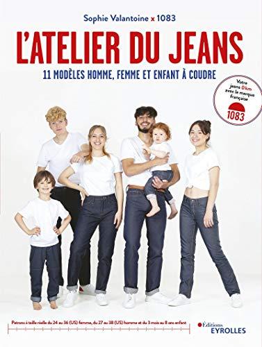 L'atelier du jeans. 11 modèles homme, femme et enfant à coudre avec patrons à taille...