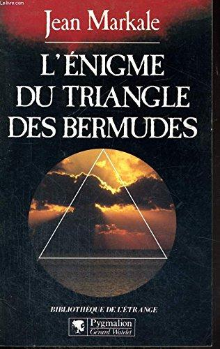 L'Énigme du triangle des Bermudes: - BIBLIOTHEQUE DE L'ETRANGE