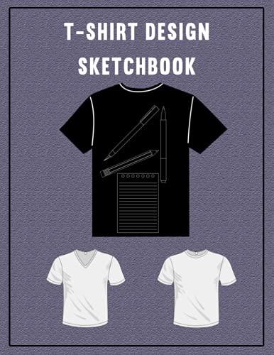 T-Shirt Design Sketchbook: T-shirt Men and Women wear fashion illustration resource book....