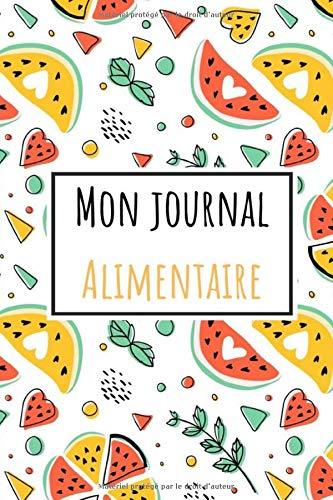 Mon journal alimentaire: livre alimentaire à remplir pour perdre du poids   5 minutes par jour   régime amincissant   planificateur de menus   liste ... journal perte de poids   papier qualité crème
