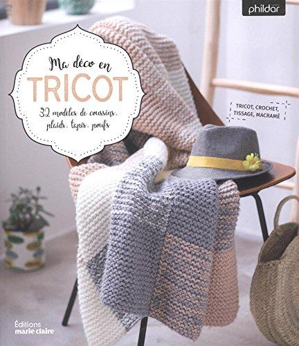 Ma déco en tricot : 32 mobiles de coussins, plaids, tapis, poufs...