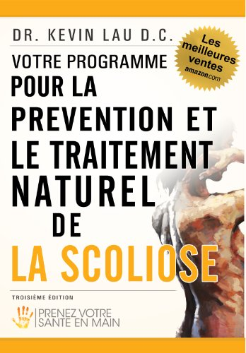 Votre programme pour la prévention et le traitement naturel de la scoliose: Prenez votre sante en main prix et achat