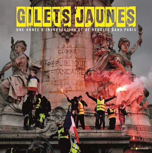 Gilets jaunes : Une année d'insurrection et de révolte dans Paris